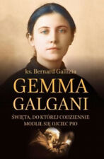 Gemma Galgani.Święta, do której codziennie modlił - ks.Bernard Gallizia