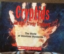Cryptids and oth Creepy Creatures. The World of Unsolved Mysteries