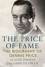 The Price of Fame : The Biography of Dennis Price-Elaine Parker, Gareth Owen