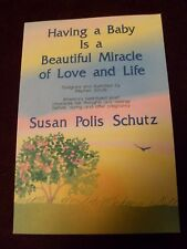 Having a Baby Is a Beautiful Miracle of Love and Life by Susan Polis Schutz...