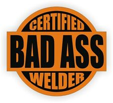 Certified Bad Ass Welder Funny Hard Hat Sticker | Welding Safety Helmet Decal Og