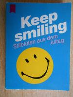 Blay,Elisabeth.Keep Smiling Stilblüten aus dem Alltag Heyne MINI 33/1200 Horn
