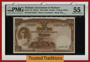 TT PK 71b ND (1948) THAILAND GOVERNMENT 10 BAHT KING PMG 55 ABOUT UNCIRCULATED!