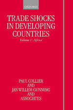 TRADE SHOCKS IN DEVELOPING COUNTRIES., VOLUME 1: AFRICA. , Collier, Paul., and J