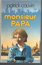 Monsieur Papa.Patrick CAUVIN.Grand Livre du mois  CV06