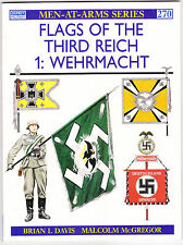 Flags of the Third Reich (1) Wehrmacht: Men-At-Arms No. 270 by B. L. Davis