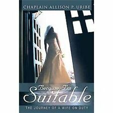 Because I'm Suitable: The Journey of a Wife on Duty (Hardback or Cased Book)