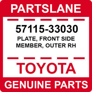 57115-33030 Toyota OEM Genuine PLATE, FRONT SIDE MEMBER, OUTER RH