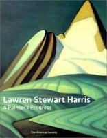 """""""Lawren Stewart Harris : A Painter's Progress by Hunter, Andrew """""""