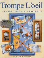 Trompe L'Oeil : Techniques and Projects by Jan Lee Johnson