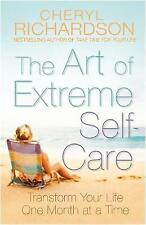 The Art of Extreme Self Care Book By Cheryl Richardson, One Month at a Time
