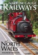 Narrow Gauge Railways of North Wales, Good Condition Book, Wilson, Andrew, ISBN