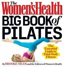 The Women's Health Big Book of Pilates: The Essential Guide to Total Body Fitnes
