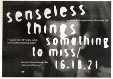 "21/1/95PGN17 SINGLE ADVERT 7X11"" SENSELESS THINGS : NOTHING TO MISS"