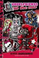 Monster High Ghoulfriends: Ghoulfriends 'Til the End 4 by Gitty Daneshvari (2014