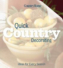 Quick Country Decorating: Ideas for every season (