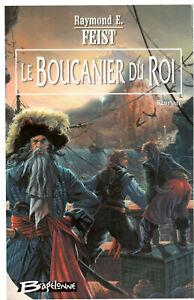 Raymond E. Feist - Le Boucanier du Roi - Bragelonne