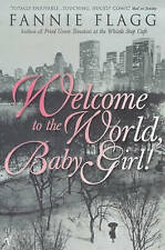 Welcome To The World Baby Girl - Fannie Flagg - Paperback Book
