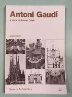 ANTONI GAUDÌ Xavier Guell - Zanichelli 1987 1a edizione