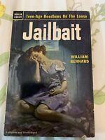 JAILBAIT By William Bernard  1951 1st Popular Library Edition