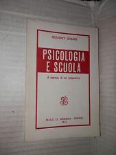 PSICOLOGIA E SCUOLA Il senso di un rapporto Silvano Chiari Le Monnier 1972 libro
