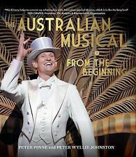 The Australian Musical: From the Beginning by Peter Wyllie Johnston, Peter Pinne (Hardcover, 2019)