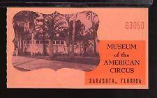 Circa 1960's Museum of the American Circus Ticket Stub Sarasota, FL