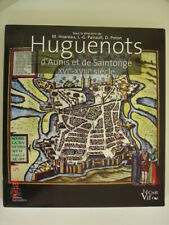 Huguenots d'Aunis et de Saintonge XVIème-XVIIIème siécle (La Rochelle)