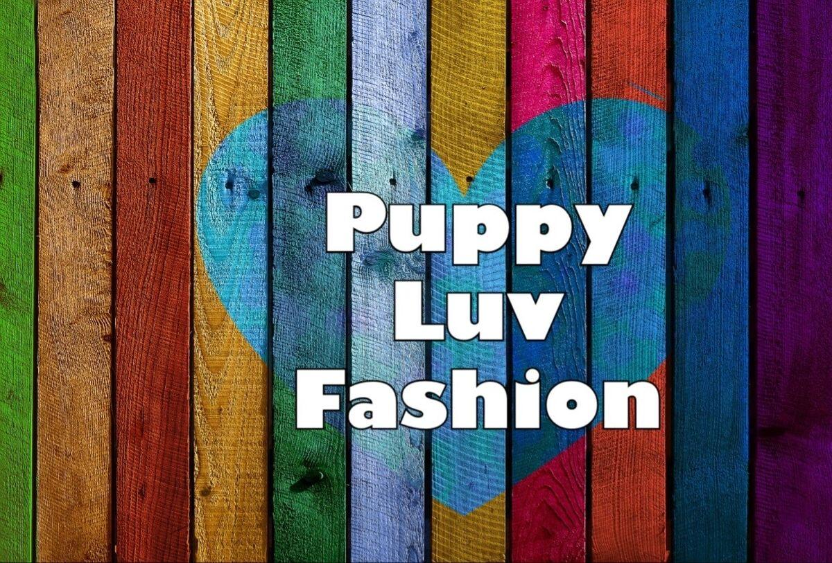 Puppy Luv Fashion