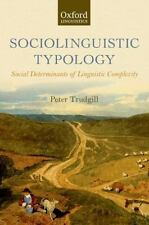 Sociolinguistic Typology : Social Determinants of Linguistic Complexity by...