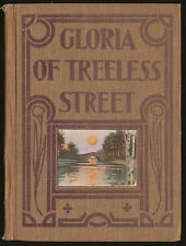 Antique 1910 book GLORIA of TREELESS STREET by Annie Hamilton Donnell