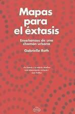 NEW Mapas para el extasis (Spanish Edition) by Gabrielle Roth