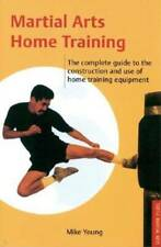 Martial Arts Home Training: The Complete Guide to the Construction and Use of Ho