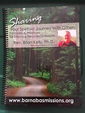 Sharing Your Spiritual Journey With Others Rev Brian Kelly Ph D