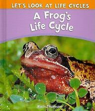 A Frog's Life Cycle (Let's Look at Life Cycles) by Ruth Thomson