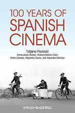 100 Years of Spanish Cinema by Inmaculada Alvarez, Tatjana Pavlovic,...