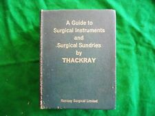 THACKRAY, Chas. F.    A Guide to Surgical Instruments and Surgical Sundries.