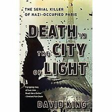 Death In The City of Light:Serial Killer of Nazi Occupied Paris by David King