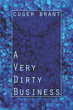 Brant, Cuger, A Very Dirty Business, Paperback, Very Good Book