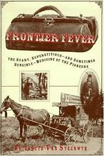 Frontier Fever: The Silly, Superstitious-And Somet
