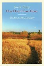 NEW Dear Heart, Come Home: The Path of Midlife Spirituality by Joyce Rupp