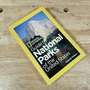 GUIDE TO NATIONAL PARKS OF THE UNITED STATES by National Geographic NEW 7th Ed.
