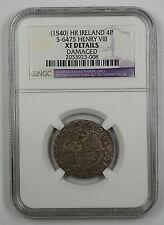 1540 HR Ireland 4P Silver Groat Coin S-6475 Henry VIII NGC XF Dtls Damaged AKR