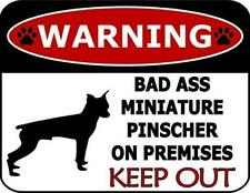 Warning Bad Ass Miniature Pinscher On Premises Keep Out Dog Sign Sp1246