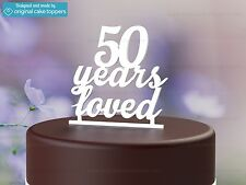 """50 Years Loved"" White - 50th Birthday Cake Topper - Made by OriginalCakeToppers"