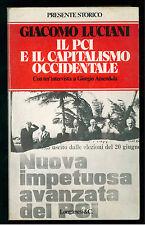 LUCIANI GIACOMO IL PCI E IL CAPITALISMO OCCIDENTALE LONGANESI 1977 IL CAMMEO 6