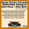 Home Study Course: Northern Shaolin Iron Palm (DVDs + Certificates Included)