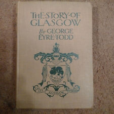 The Story Of Glasgow by George Eyre-Todd Second Edition