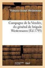 Campagne de La Vendee, Du General de Brigade Westermann (Paperback or Softback)