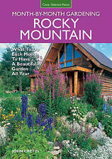 USED (GD) Rocky Mountain Month-by-Month Gardening: What to Do Each Month to Have